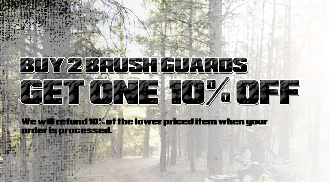 Buy two brush guards and get 10% off the lower prices item